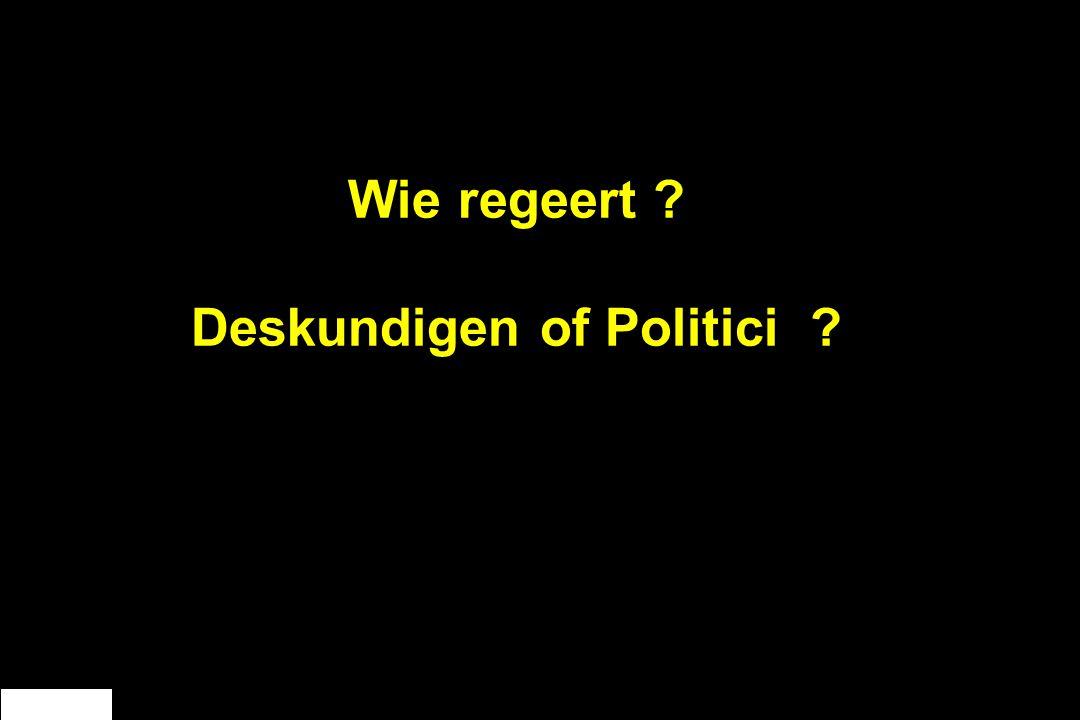 Wie regeert Deskundigen of Politici