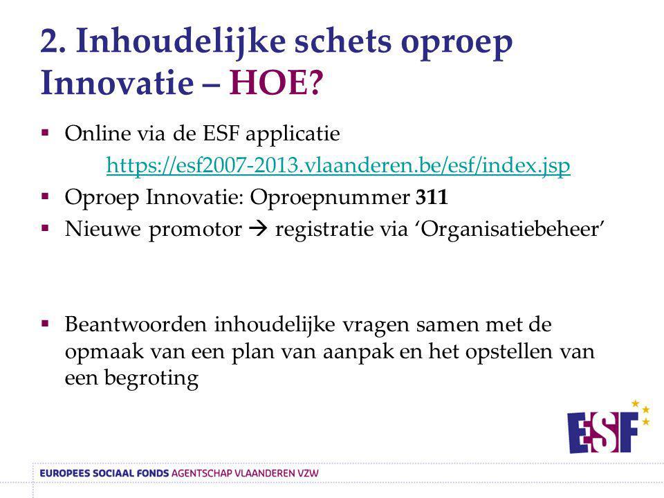 2. Inhoudelijke schets oproep Innovatie – HOE