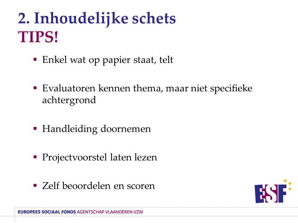 2. Inhoudelijke schets TIPS!