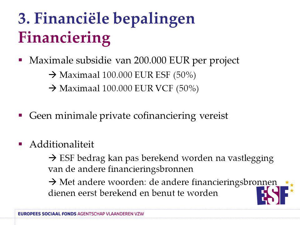 3. Financiële bepalingen Financiering
