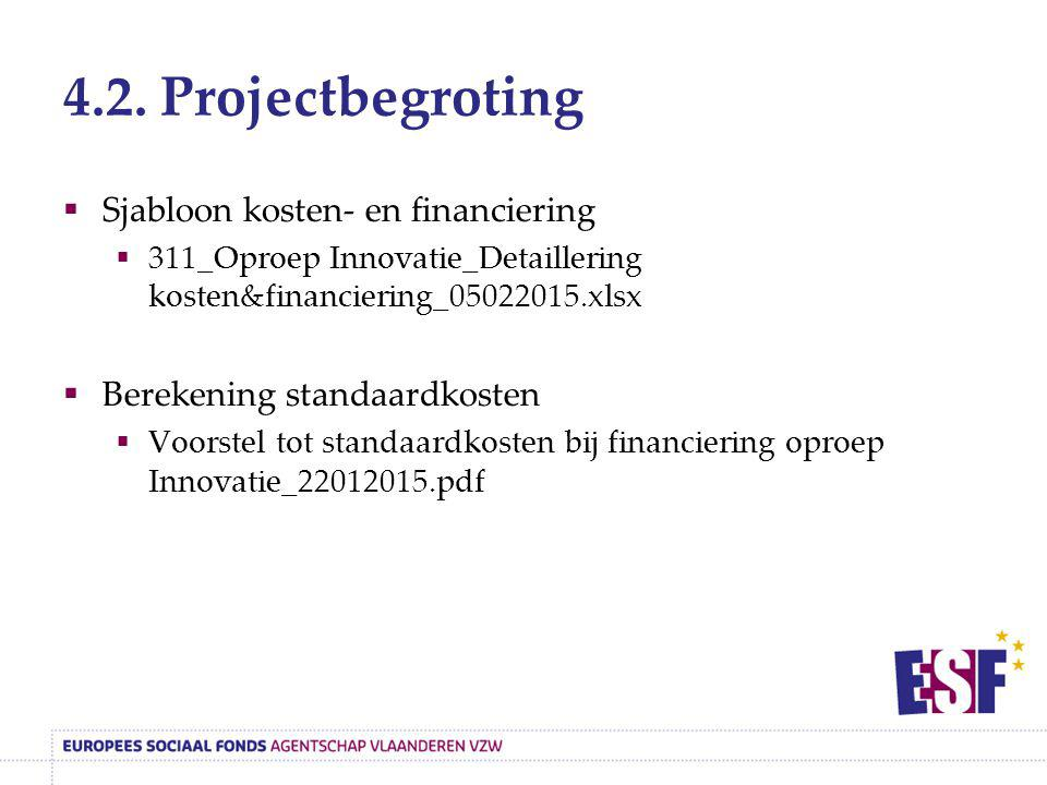 4.2. Projectbegroting Sjabloon kosten- en financiering