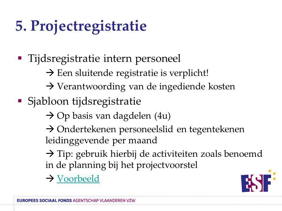 5. Projectregistratie Tijdsregistratie intern personeel