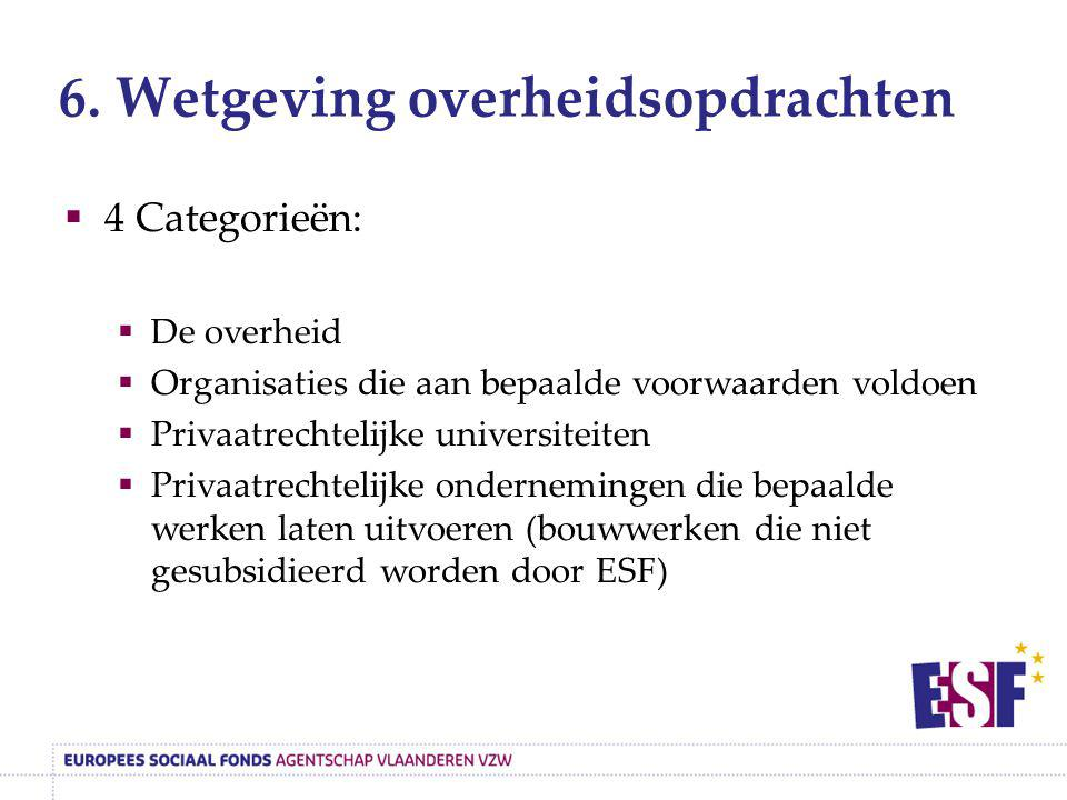 6. Wetgeving overheidsopdrachten