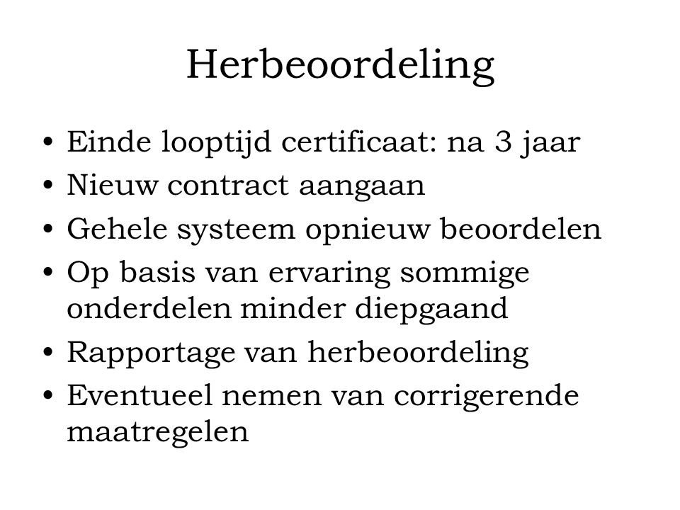 Herbeoordeling Einde looptijd certificaat: na 3 jaar