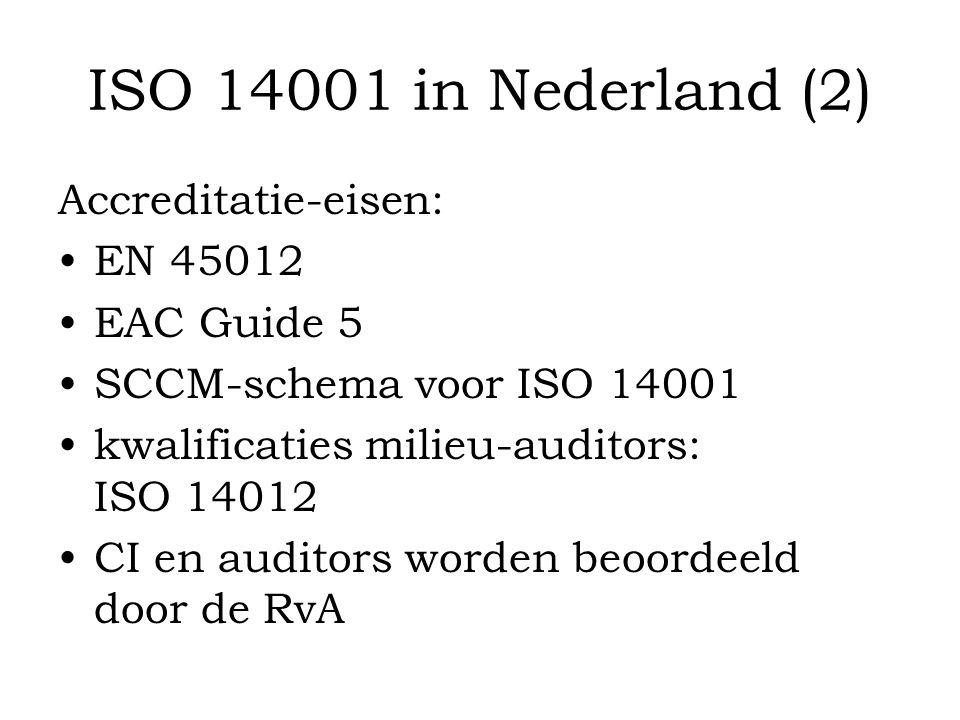 ISO 14001 in Nederland (2) Accreditatie-eisen: EN 45012 EAC Guide 5
