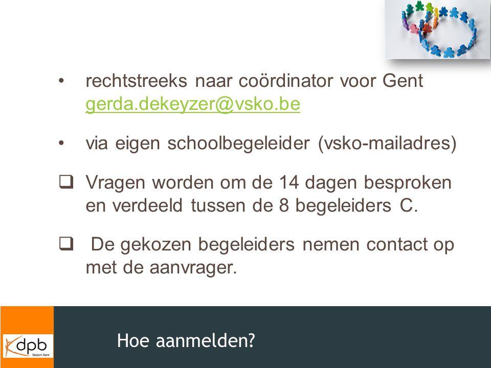 rechtstreeks naar coördinator voor Gent gerda.dekeyzer@vsko.be
