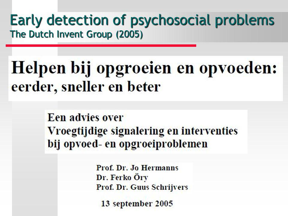 Early detection of psychosocial problems The Dutch Invent Group (2005)