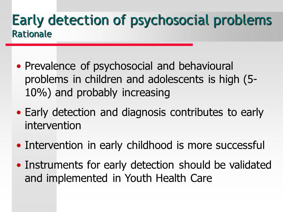Early detection of psychosocial problems Rationale