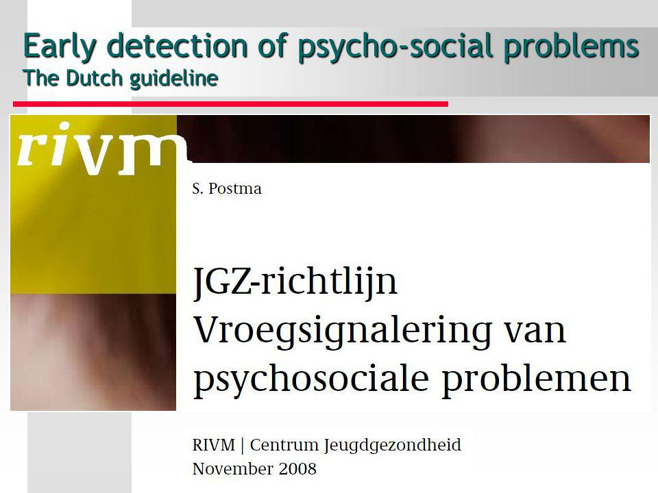 Early detection of psycho-social problems The Dutch guideline