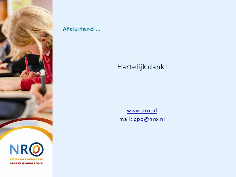 Afsluitend … Hartelijk dank! www.nro.nl mail: ppo@nro.nl