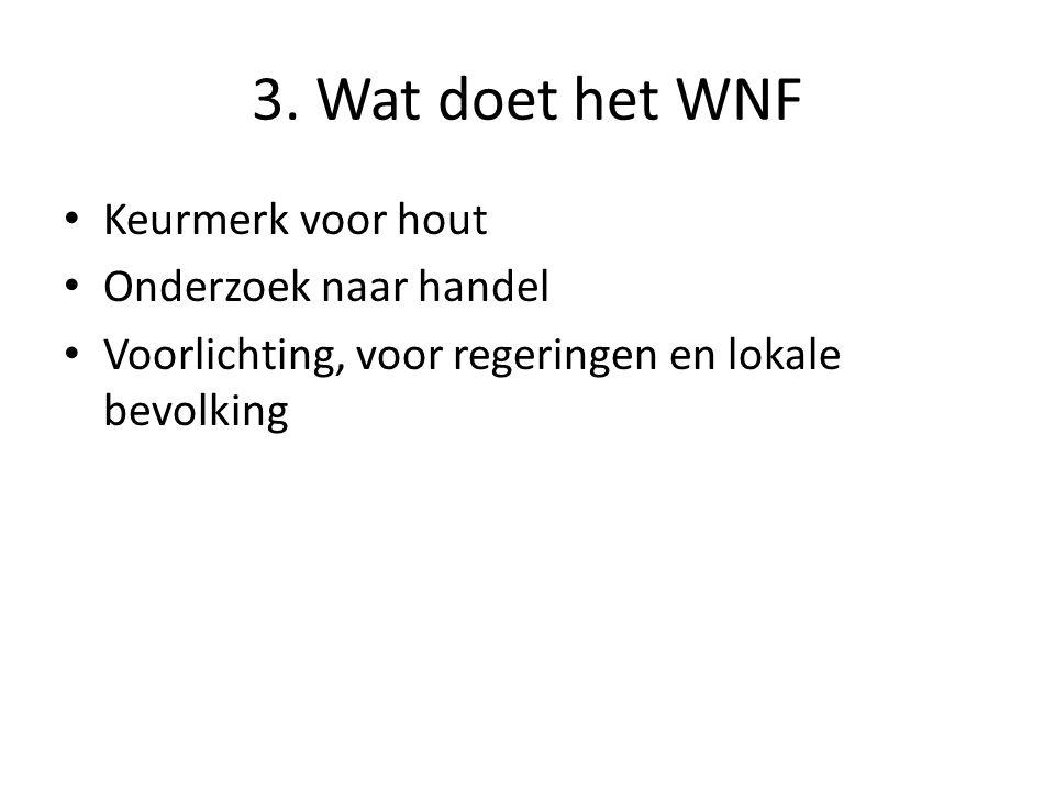 3. Wat doet het WNF Keurmerk voor hout Onderzoek naar handel