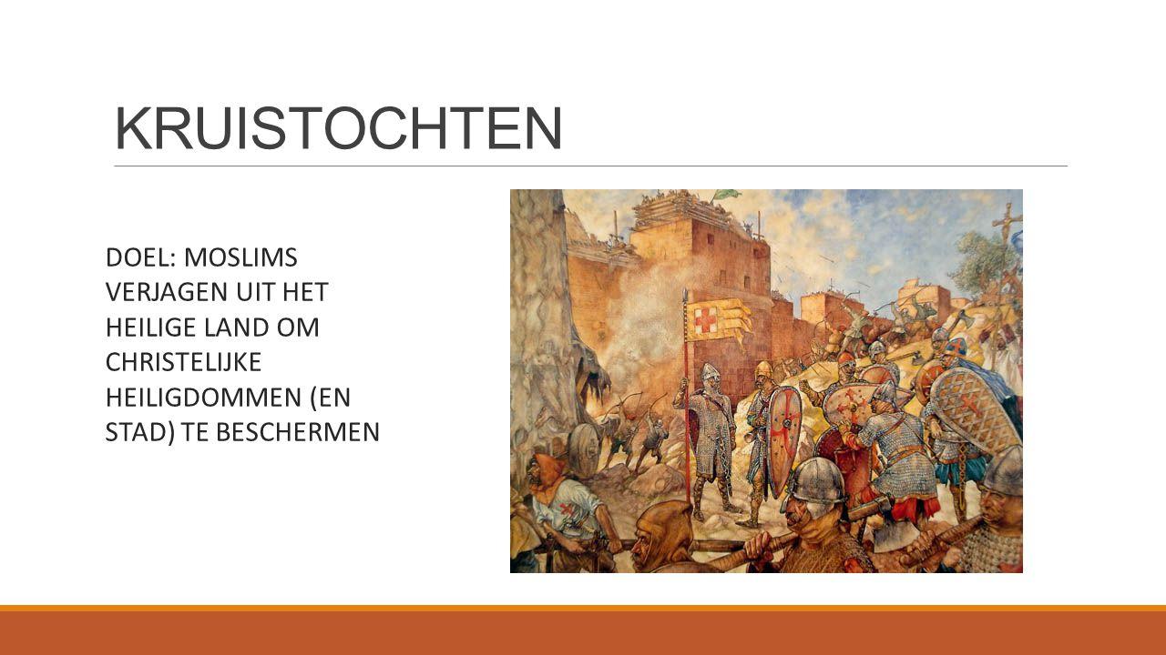 KRUISTOCHTEN DOEL: MOSLIMS VERJAGEN UIT HET HEILIGE LAND OM CHRISTELIJKE HEILIGDOMMEN (EN STAD) TE BESCHERMEN.