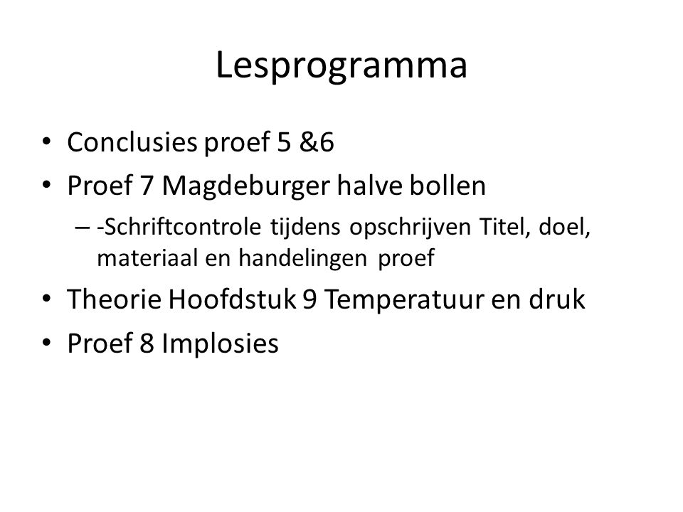 Lesprogramma Conclusies proef 5 &6 Proef 7 Magdeburger halve bollen