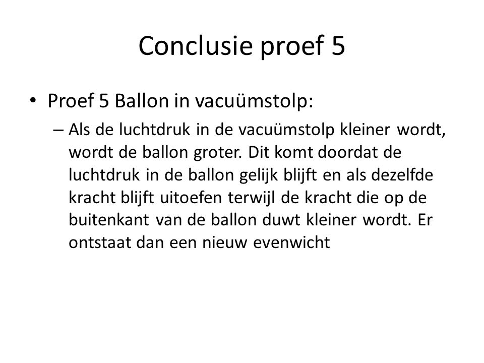 Conclusie proef 5 Proef 5 Ballon in vacuümstolp: