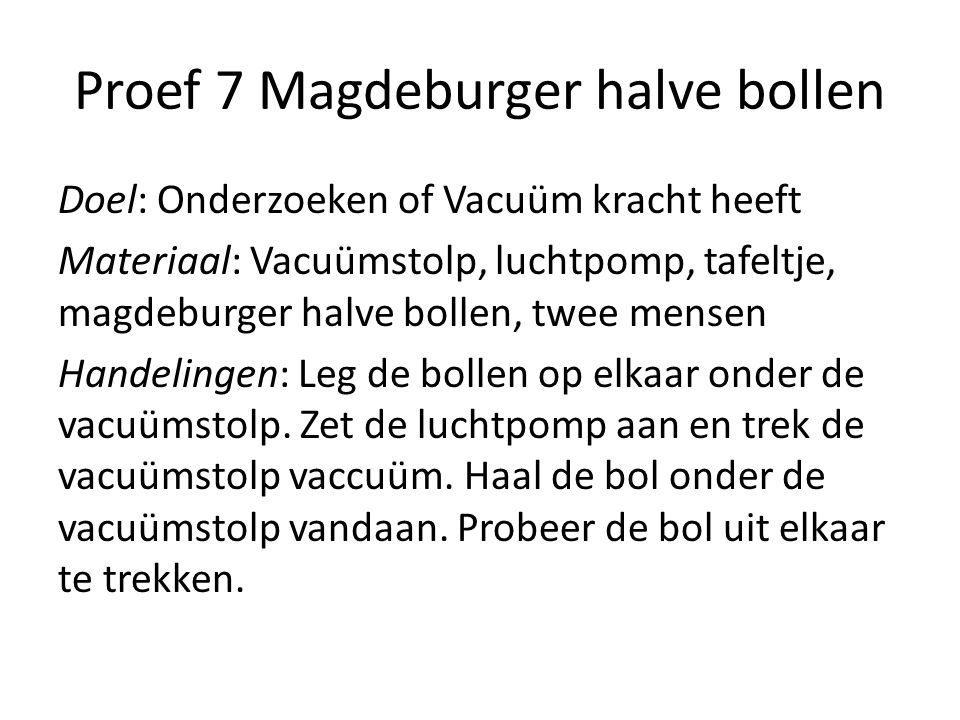 Proef 7 Magdeburger halve bollen