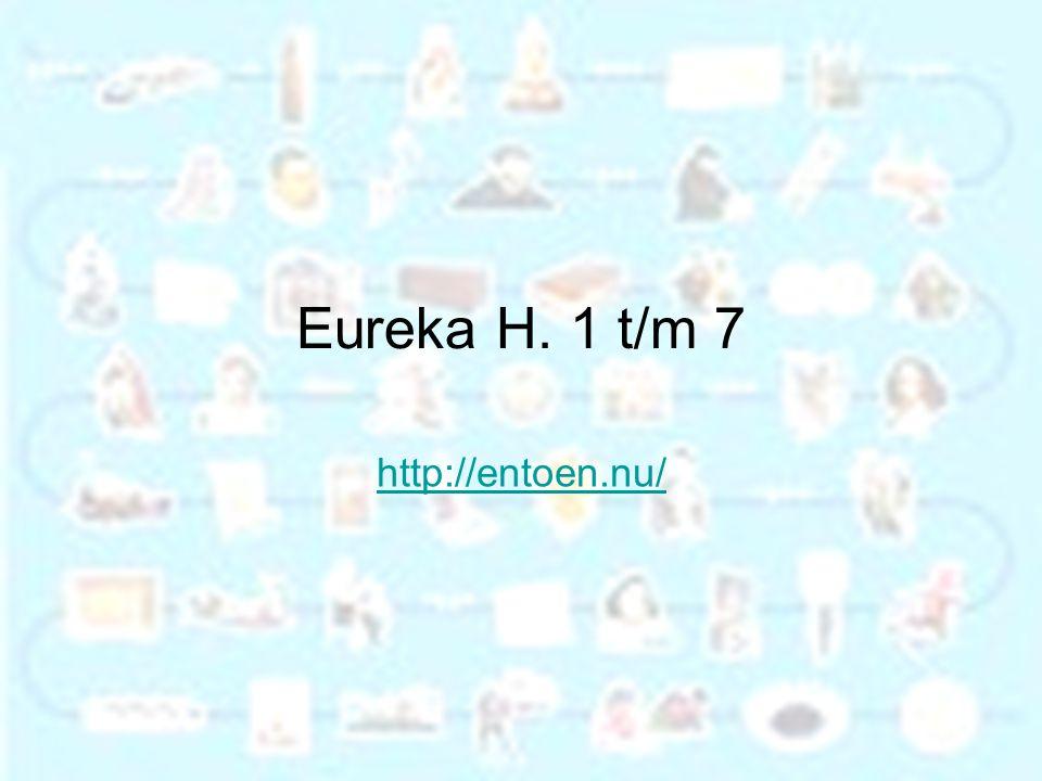 Eureka H. 1 t/m 7 http://entoen.nu/
