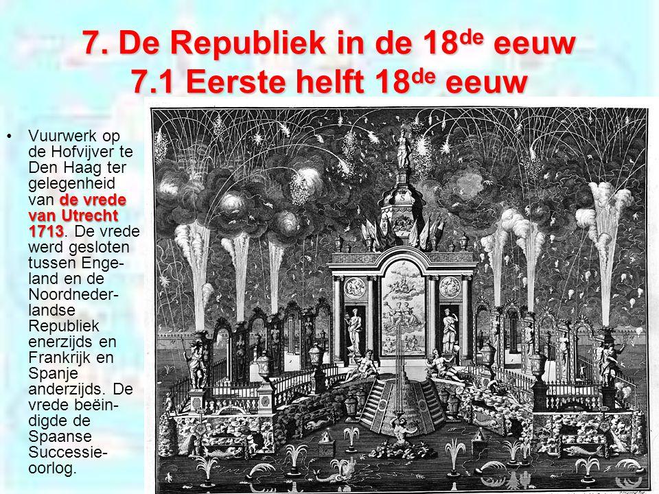 7. De Republiek in de 18de eeuw 7.1 Eerste helft 18de eeuw