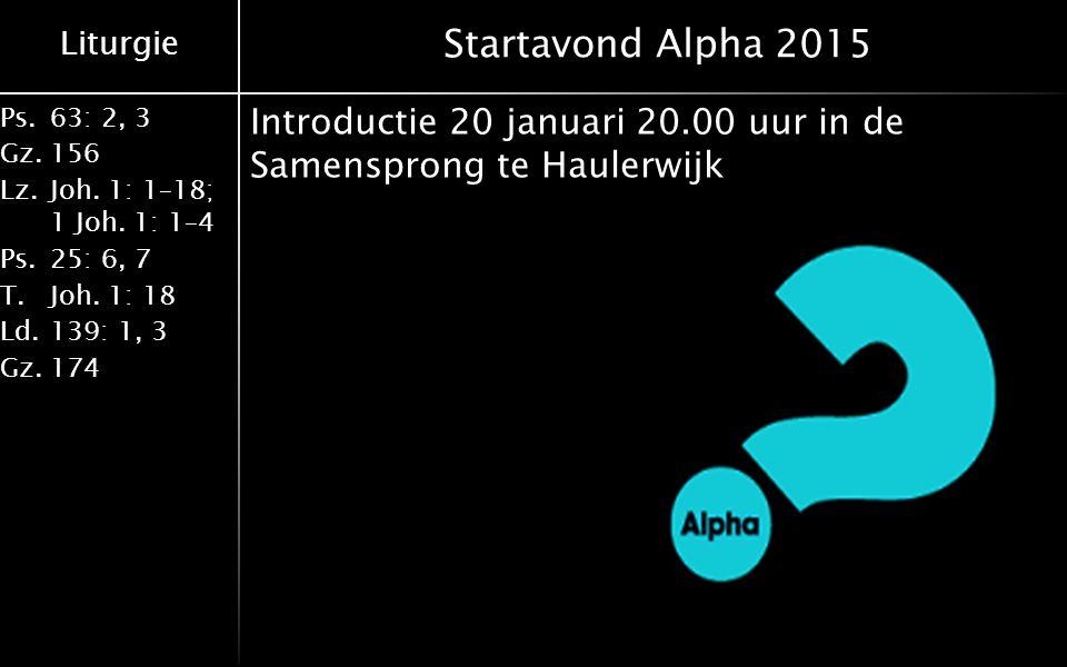 Startavond Alpha 2015 Introductie 20 januari 20.00 uur in de Samensprong te Haulerwijk