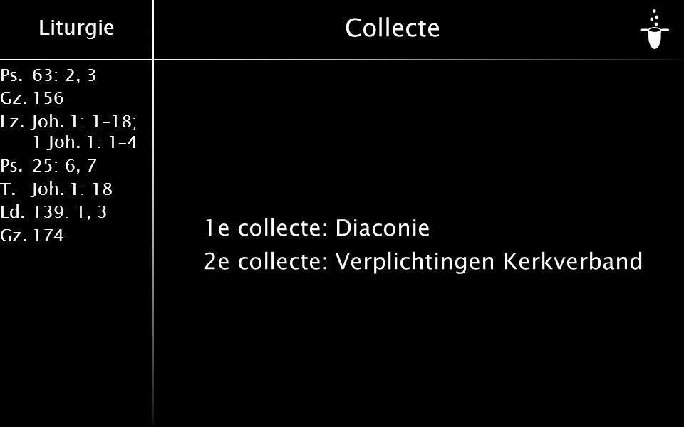 Collecte 1e collecte: Diaconie 2e collecte: Verplichtingen Kerkverband