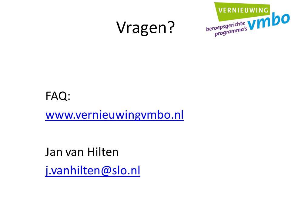 Vragen FAQ: www.vernieuwingvmbo.nl Jan van Hilten j.vanhilten@slo.nl