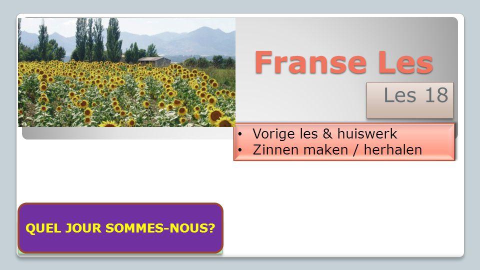 Franse Les Les 18 Vorige les & huiswerk Zinnen maken / herhalen
