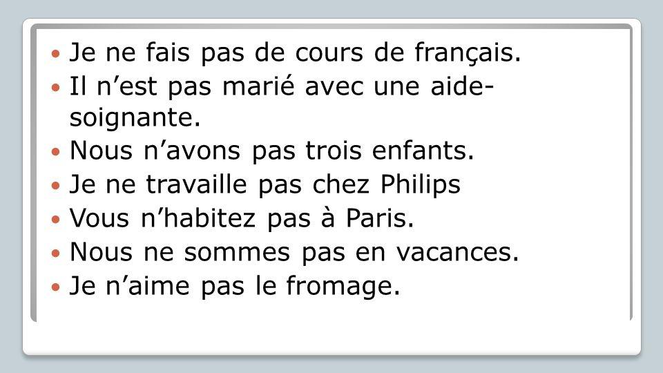 Je ne fais pas de cours de français.