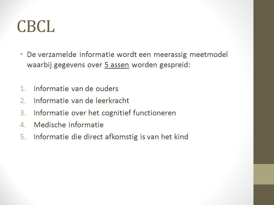 CBCL De verzamelde informatie wordt een meerassig meetmodel waarbij gegevens over 5 assen worden gespreid: