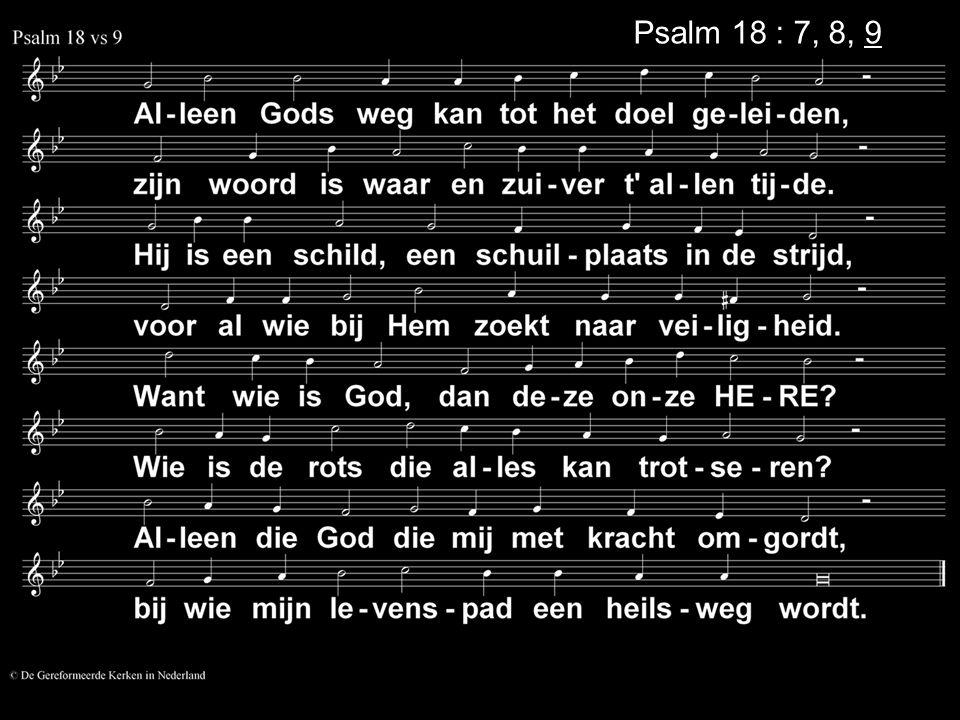 Psalm 18 : 7, 8, 9