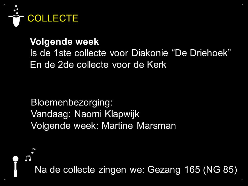 COLLECTE Volgende week Is de 1ste collecte voor Diakonie De Driehoek
