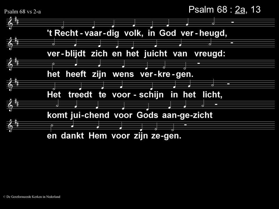 Psalm 68 : 2a, 13a