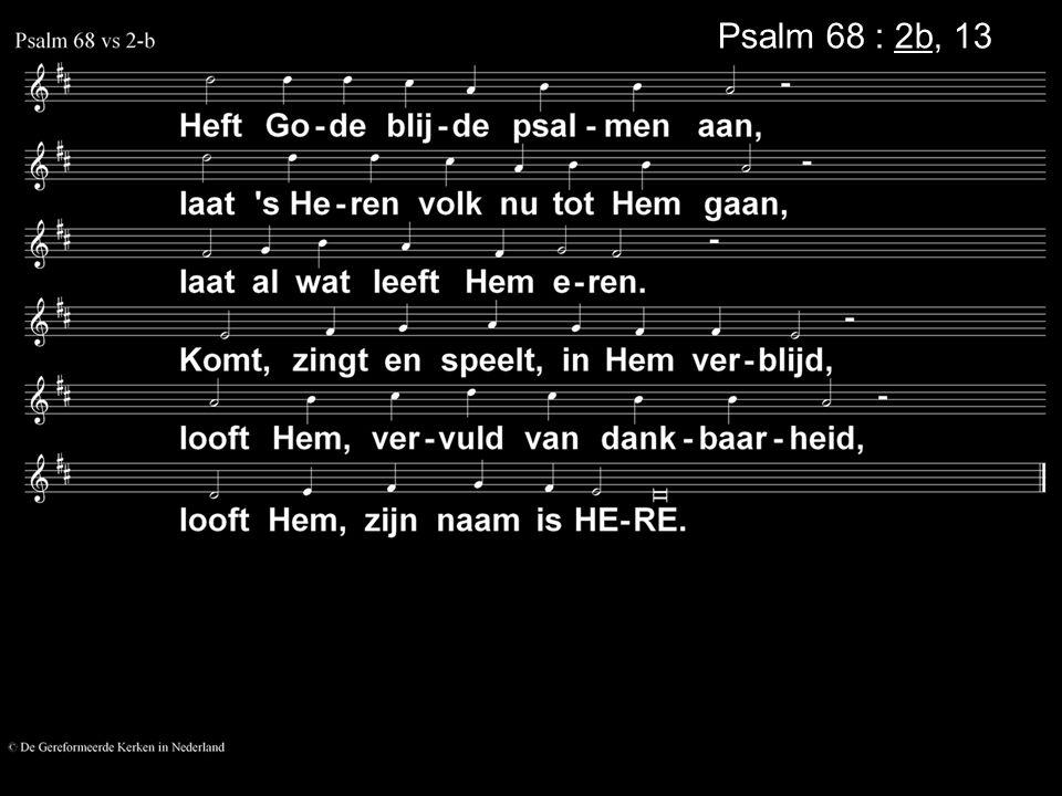 Psalm 68 : 2b, 13a