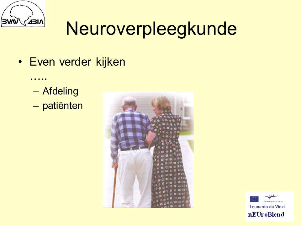Neuroverpleegkunde Even verder kijken ….. Afdeling patiënten