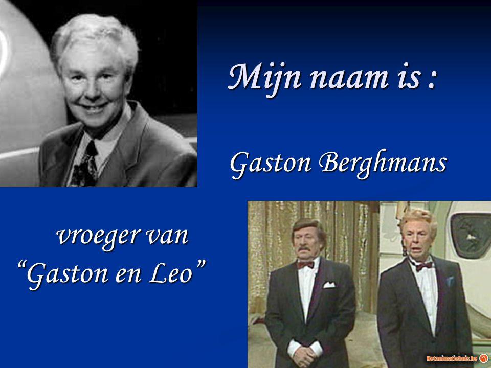 Gaston Berghmans vroeger van Gaston en Leo