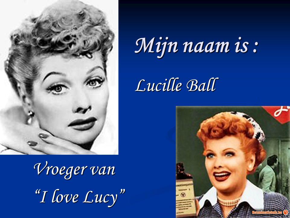 Lucille Ball Vroeger van I love Lucy