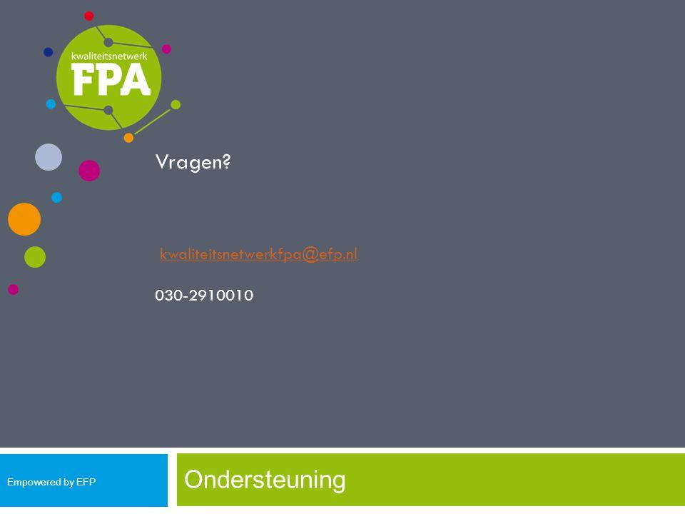 Ondersteuning Vragen kwaliteitsnetwerkfpa@efp.nl 030-2910010