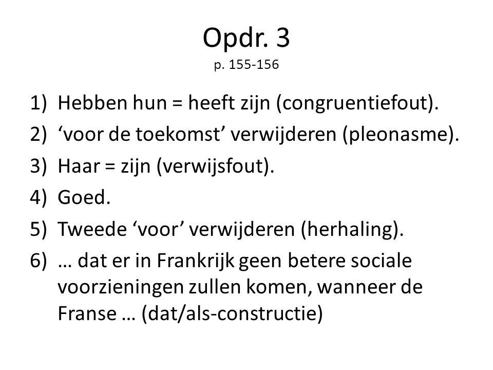 Opdr. 3 p. 155-156 Hebben hun = heeft zijn (congruentiefout).