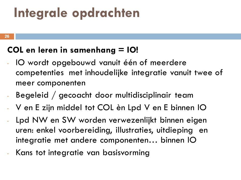 Integrale opdrachten COL en leren in samenhang = IO!