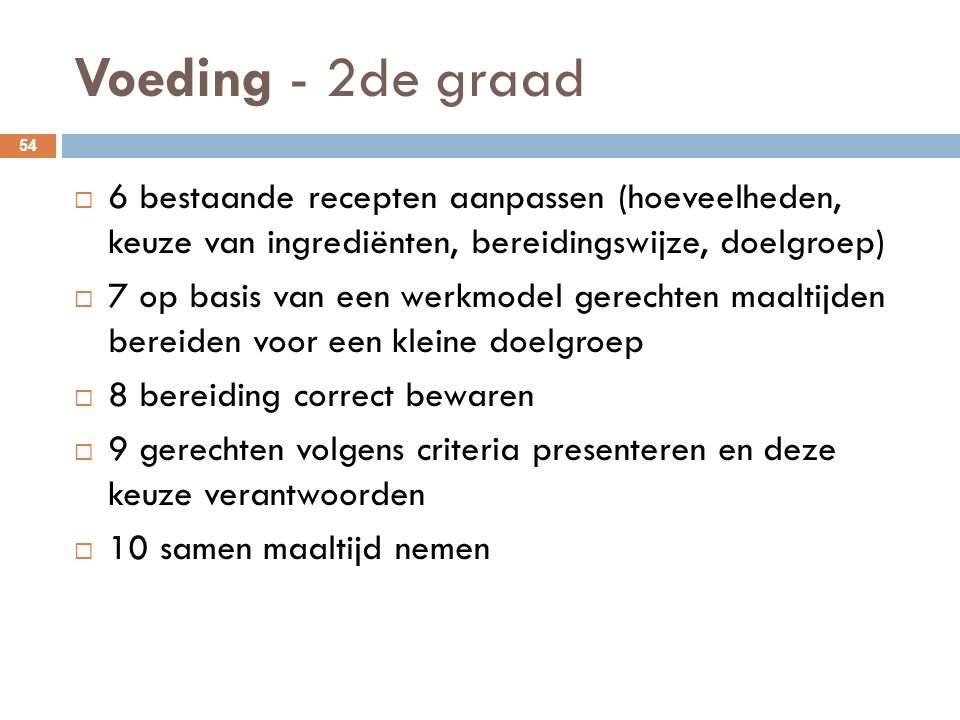 Voeding - 2de graad 6 bestaande recepten aanpassen (hoeveelheden, keuze van ingrediënten, bereidingswijze, doelgroep)