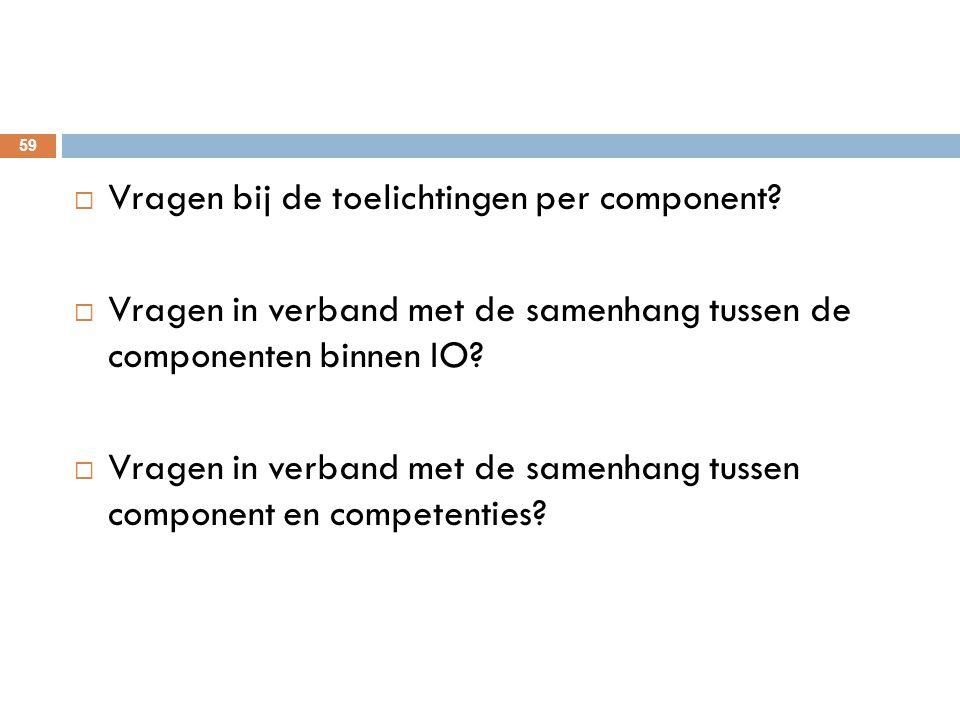 Vragen bij de toelichtingen per component