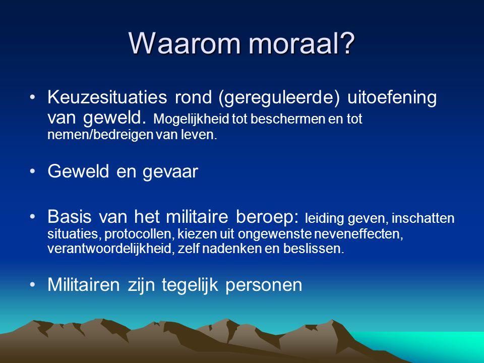 Waarom moraal Keuzesituaties rond (gereguleerde) uitoefening van geweld. Mogelijkheid tot beschermen en tot nemen/bedreigen van leven.