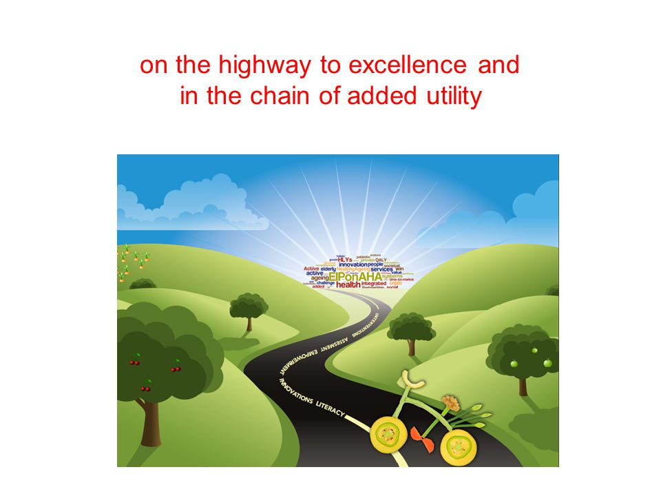 on the highway to excellence and in the chain of added utility