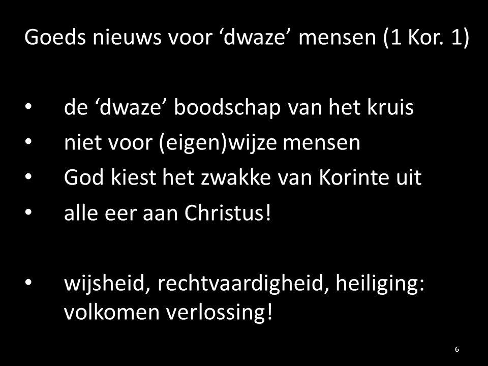 Goeds nieuws voor 'dwaze' mensen (1 Kor. 1)