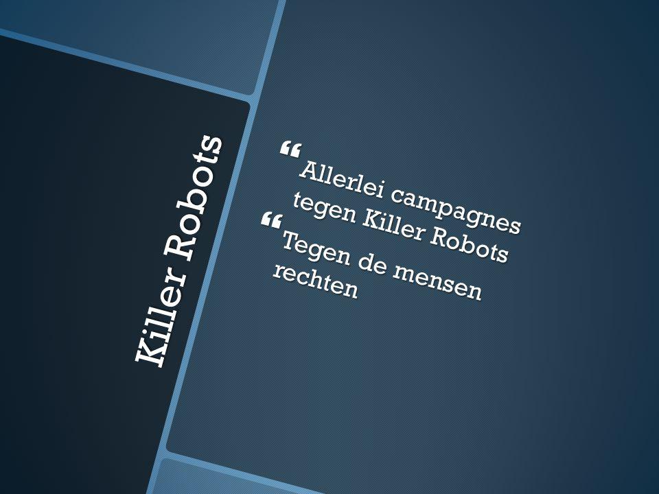 Killer Robots Allerlei campagnes tegen Killer Robots
