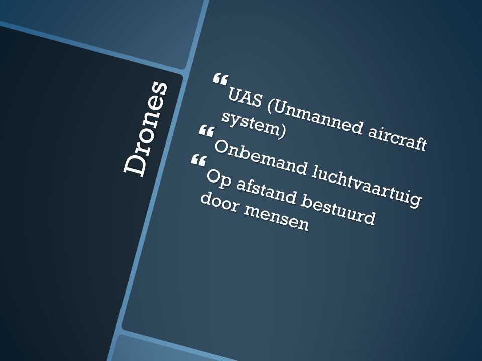 Drones UAS (Unmanned aircraft system) Onbemand luchtvaartuig