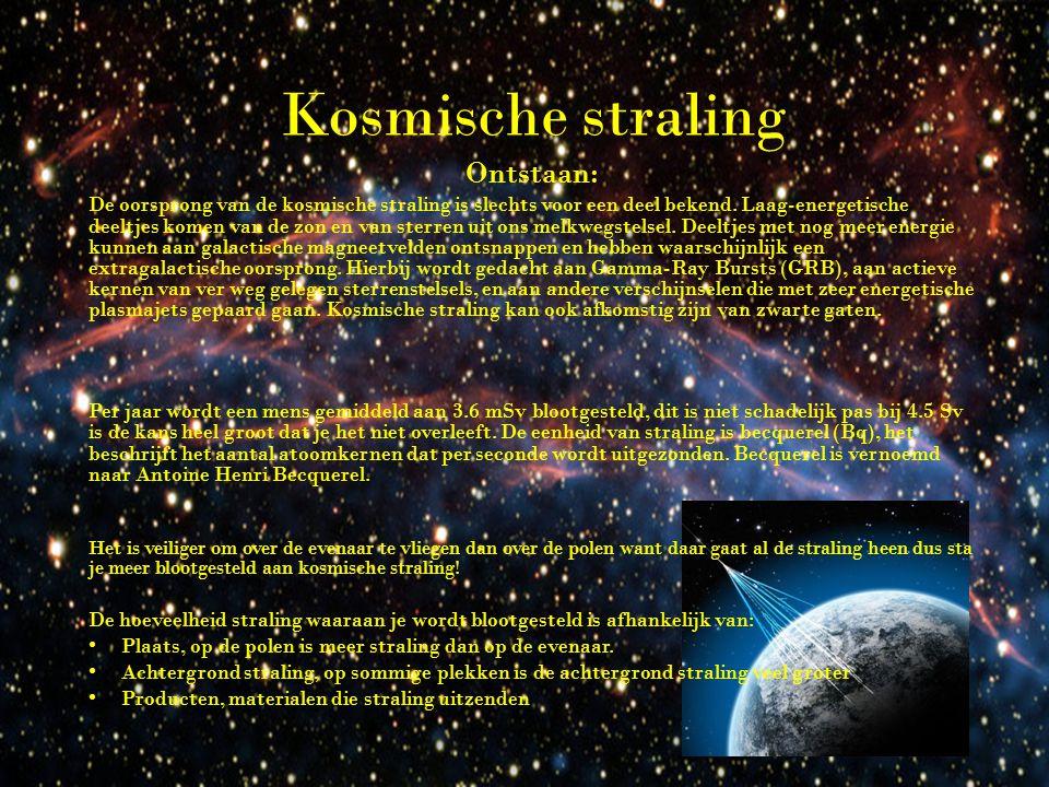 Kosmische straling Ontstaan: