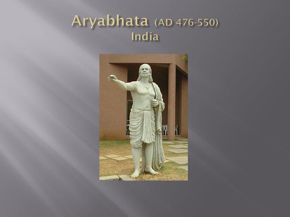 Aryabhata (AD 476-550) India