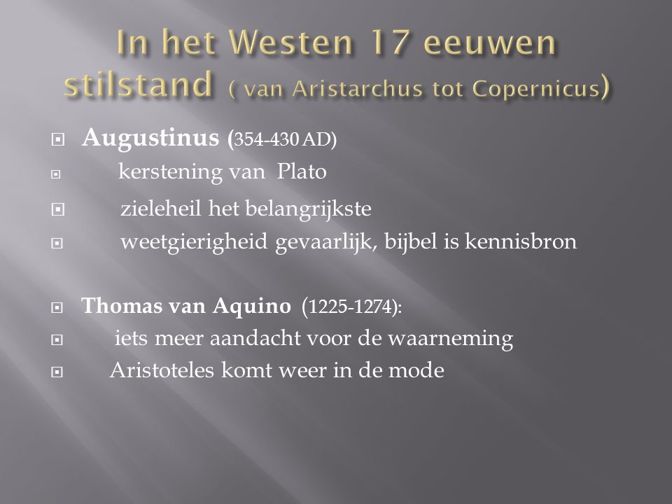 In het Westen 17 eeuwen stilstand ( van Aristarchus tot Copernicus)