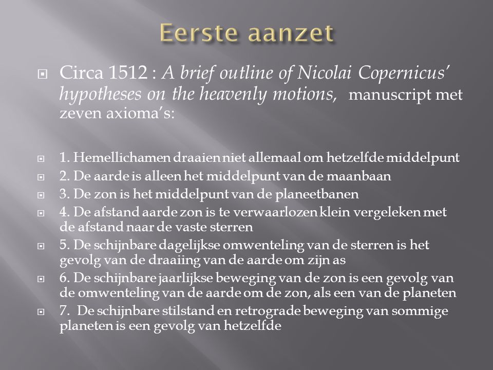 Eerste aanzet Circa 1512 : A brief outline of Nicolai Copernicus' hypotheses on the heavenly motions, manuscript met zeven axioma's: