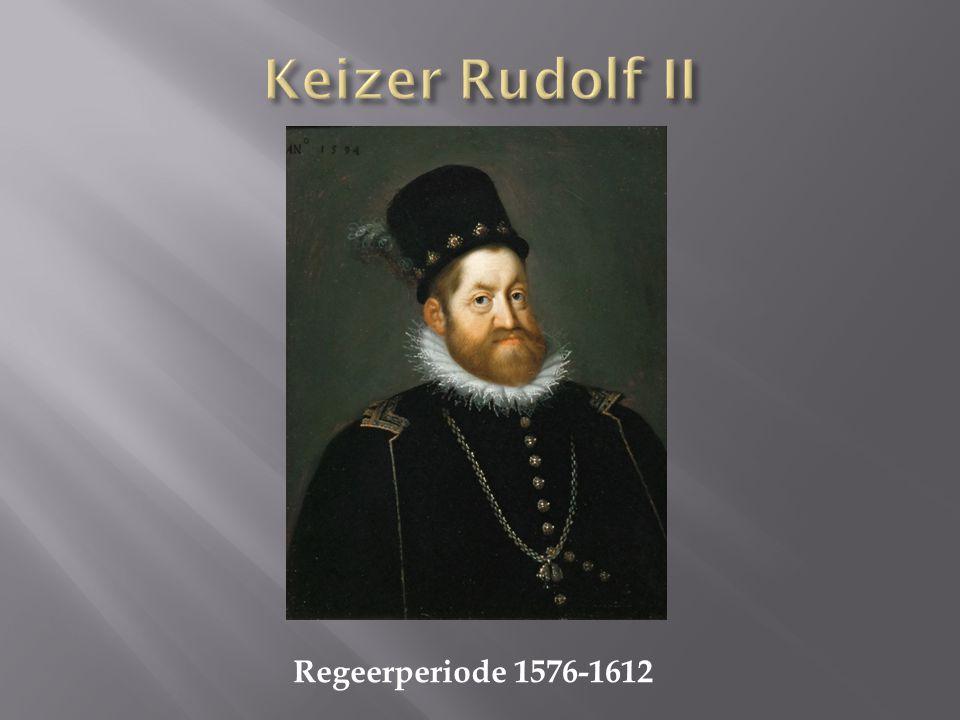 Keizer Rudolf II Regeerperiode 1576-1612
