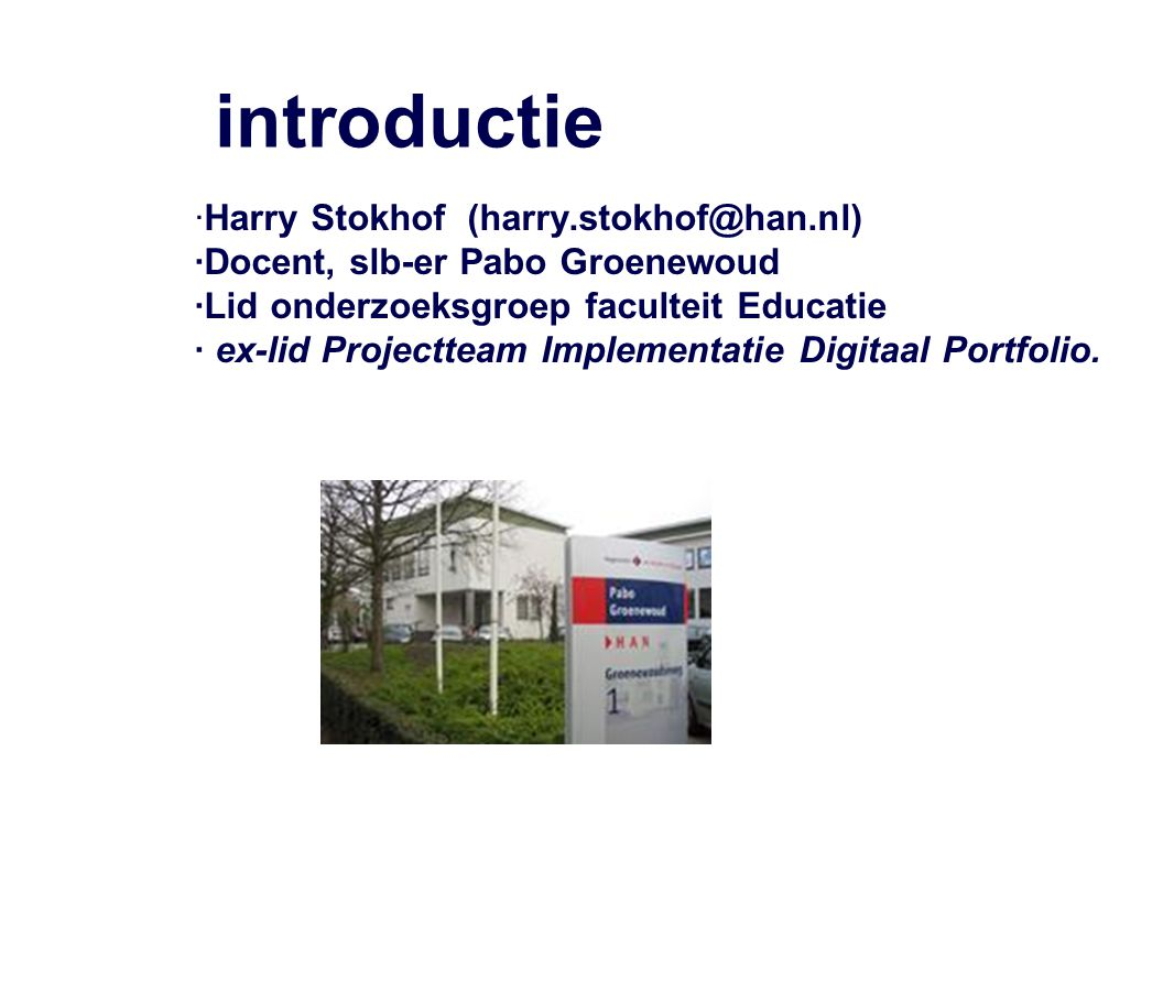 introductie ·Harry Stokhof (harry.stokhof@han.nl)